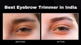 7 Best Eyebrow Trimmer in India